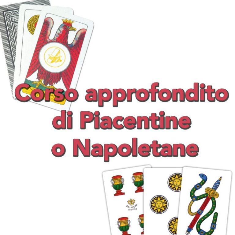 Corso di Napoletane o Piacentine, vuoi approfondire?