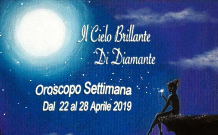 Oroscopo Settimana dal 22 al 28 Aprile 2019